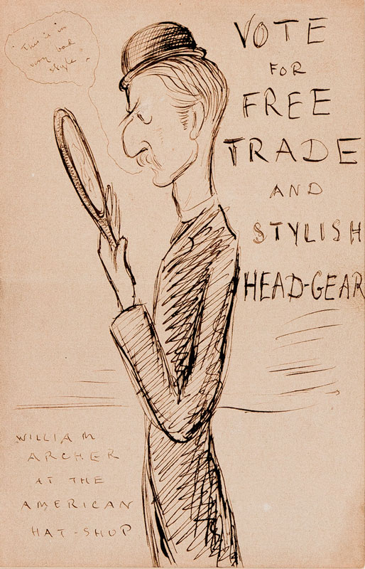 BEERBOHM Sir Max N.E.A.C (1872-1956) - 'Vote for Free Trade and Stylish Head-Gear / William Archer (Theatre Critic, 1856-1924) at the American Hat Shop'.
