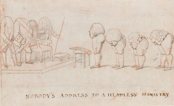 George DANCE Jnr R.A. (1741-1825) - 'Nobody's Address to the Headless Ministry'.