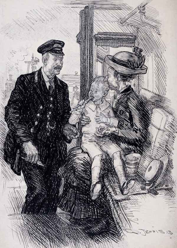 JENNIS Gurnell Charles (1874-1943) - 'Ticket Collector: Well you'll hve to pay for him, he ismN't under three', Mother 'No but if he hadn't got a new suit on he'd be under the seat'.