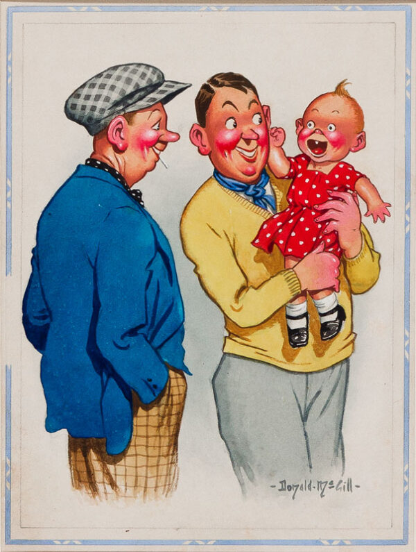 McGILL Donald (1875-1962) - 'E don't arf make a noise, Mate!' – 'E does that! E's got lungs like leather an' bawls like a bull!!.