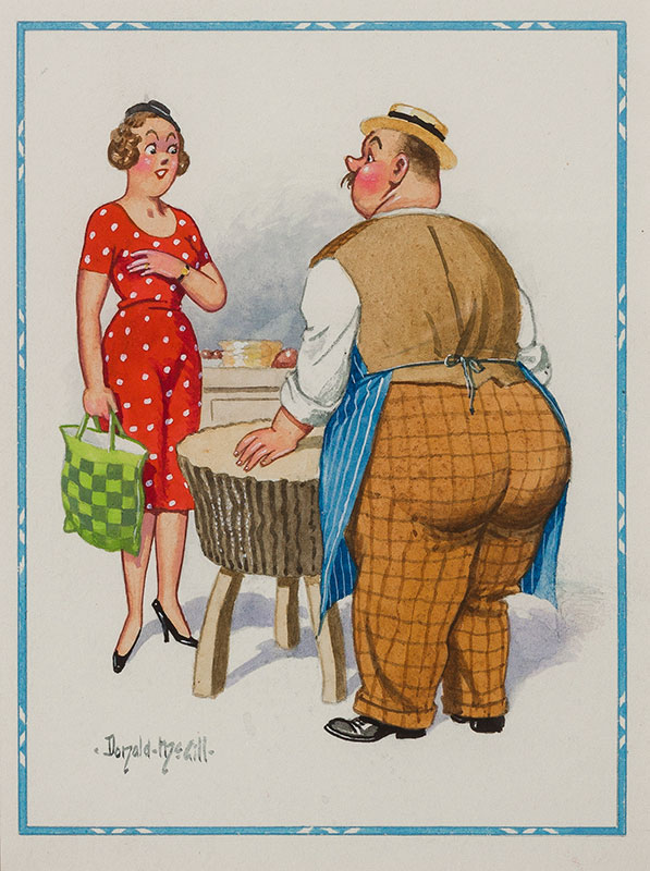 McGILL Donald (1875-1962) - 'Sorry, Lady, 'aven't got a fillet steak this morning, but I've got a beautiful rump'.