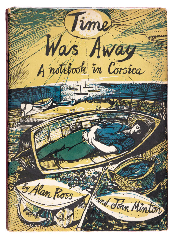 MINTON John (1917-1957) - 'Time Was Away – A notebook in Corsica' by Alan Ross and John Minton.