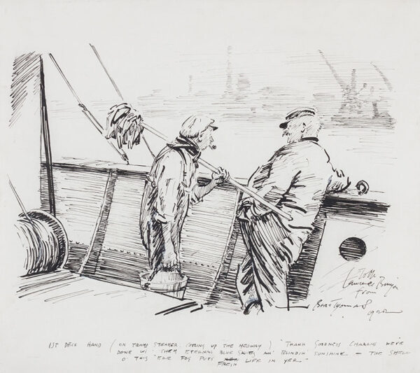 """THOMAS Bert (1883-1966) - '1st Deckhand (on Tramp Steamer coming up the Medway) """"Thank Goodness Charlie we've done wi'them eternal blue skies and blindin' sunshine – the smell o'this 'ere fog puts fresh life in yer…"""" Pen and ink."""