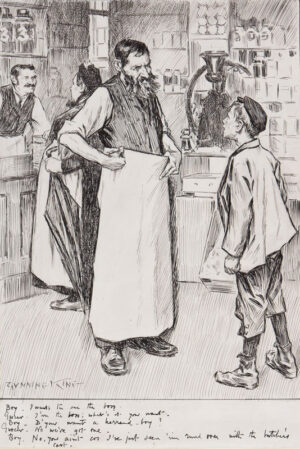 GUNNING KING William (1859-1940) - 'D'you want a herrand-boy?', 'No, we've got one', 'No, you ain't cos I've just seen 'im rund over with the butcher's cart…'.