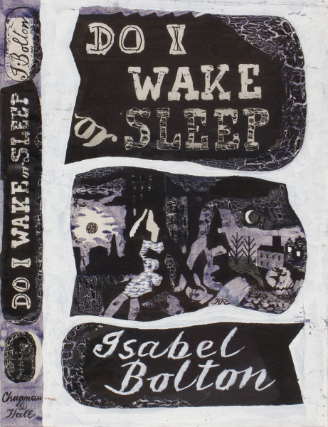ROWNTREE Kenneth (1915-1997) - Book Jacket design for Do I wake or Sleep by Isabel Bolton.
